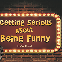 Getting Serious About Being Funny